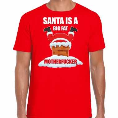 Fout kerstshirt / outfit santa is a big fat motherfucker rood heren