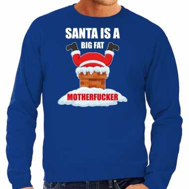 Foute kerstsweater / outfit santa is a big fat motherfucker blauw heren