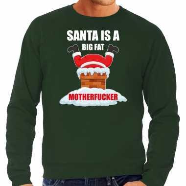 Foute kerstsweater / outfit santa is a big fat motherfucker groen heren