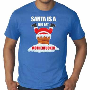 Grote maten fout kerstshirt / outfit santa is a big fat motherfucker blauw heren