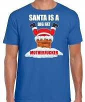 Fout kerstshirt outfit santa is a big fat motherfucker blauw heren