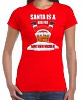 Fout kerstshirt outfit santa is a big fat motherfucker rood dames