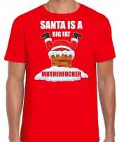 Fout kerstshirt outfit santa is a big fat motherfucker rood heren