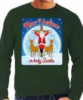 Foute kersttrui now i believe holy santa groen heren
