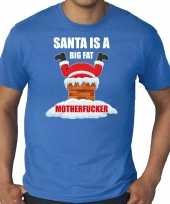 Grote maten fout kerstshirt outfit santa is a big fat motherfucker blauw heren