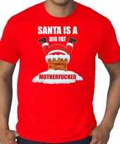 Grote maten fout kerstshirt outfit santa is a big fat motherfucker rood heren